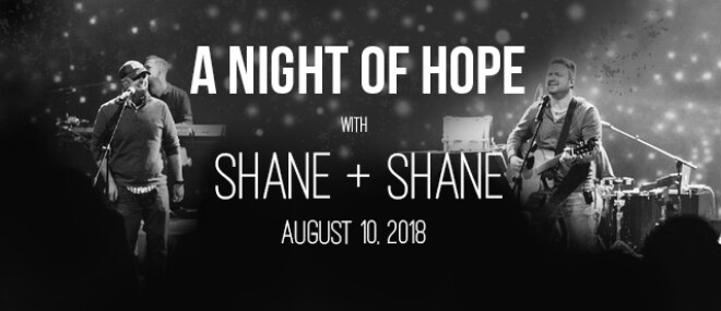 A Night of Hope w/ Shane & Shane