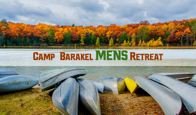 Men's Retreat at Camp Barakel