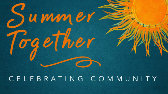 """Summer Together"" Combined Service at 10am"
