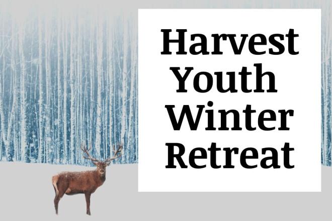 Harvest Youth Winter Retreat