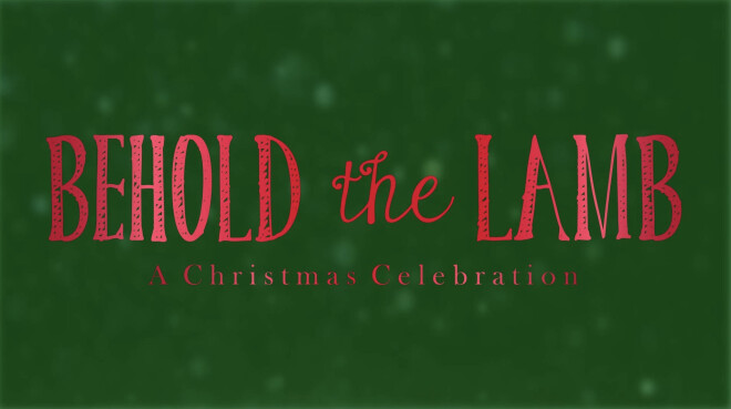 Behold the Lamb: A Christmas Celebration