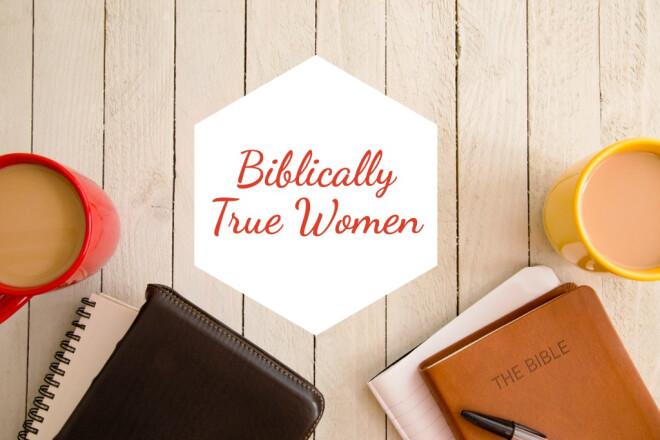 Biblically True Woman